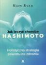 Jak wyleczyć chorobę Hashimoto Ryan Marc