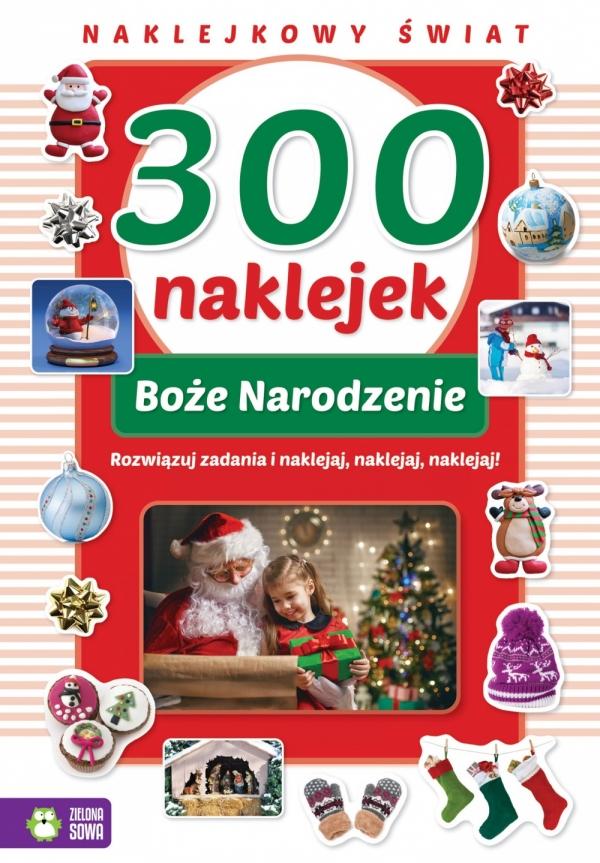 300 naklejek na Boże Narodzenie. Naklejkowy świat OPRACOWANIE ZBIOROWE
