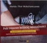 Pole minowe ludzkiej seksualności CD Mariola i Piotr Wołochowicz