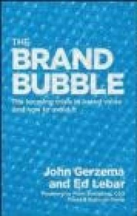 Brand Bubble Edward Lebar, John Gerzema, P Stringham