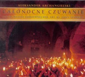 Całonocne czuwanie CD Aleksander Archangielski
