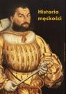 Historia męskości. Tom 1