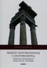 Między historiografią a historiozofią Tadeusza Zielińskiego wizja Gillmeister Andrzej