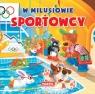 W Milusiowie - Sportowcy Nożyńska-Demianiuk Agnieszka