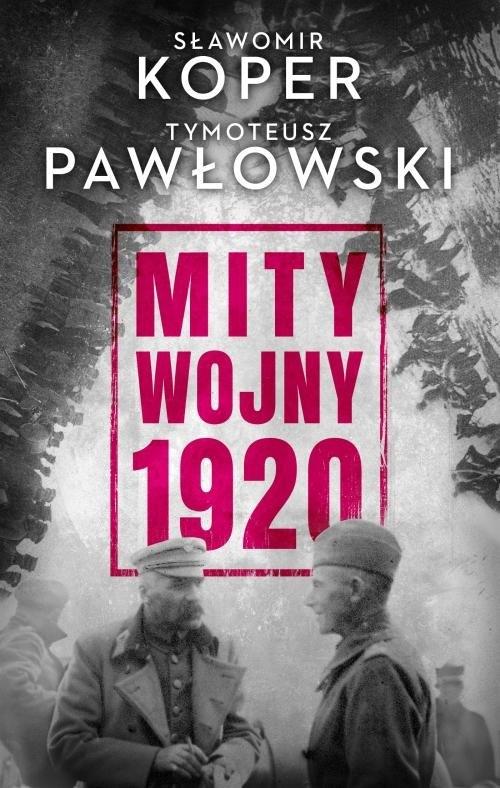 Mity wojny 1920 Koper Sławomir, Pawłowski Tymoteusz