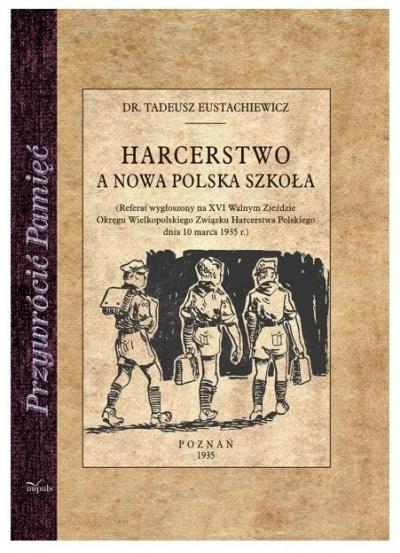 Harcerstwo a nowa polska szkoła Eustachiewicz Tadeusz