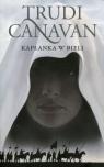Kapłanka w bieli Era Pięciorga 1 Canavan Trudi
