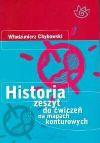 Historia Zeszyt do ćwiczeń na mapach konturowych Chybowski Włodzimierz