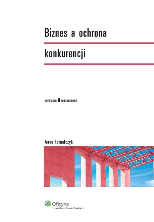 Biznes a ochrona konkurencji Fornalczyk Anna