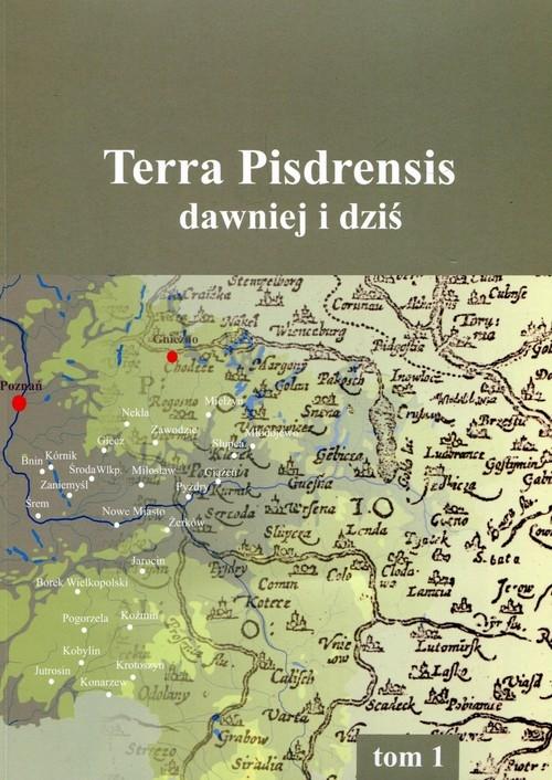 Terra Pisdrensis dawniej i dziś Tom 1