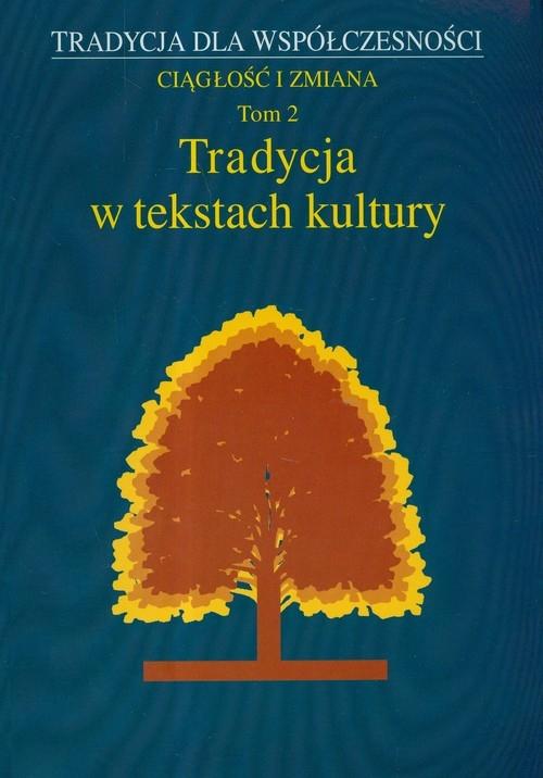 Tradycja w tekstach  kultury Tom 2