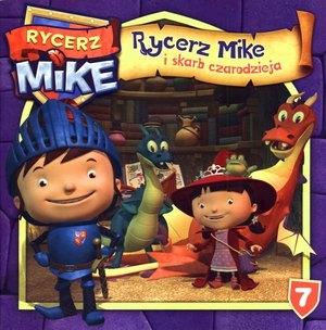 Rycerz Mike 7. Rycerz Mike i skarb czarodzieja praca zbiorowa