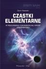 Cząstki elementarneW poszukiwaniu fundamentalnej natury rzeczywistości Hesketh Gavin