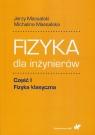 Fizyka dla inżynierów. Część 1: Fizyka klasyczna Massalski Jerzy, Massalska Michalina