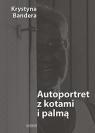 Autoportret z kotami i palmą Krystyna Bandera