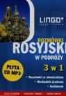 Rosyjski w podróży Rozmówki 3 w 1 + CD