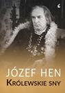 Królewskie sny Hen Józef