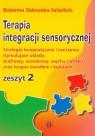 Terapia integracji sensorycznej zeszyt 2 Odowska-Szlachcic Bożenna