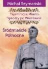 Tajemnicze Miasto Spacery po Warszawie Część 2