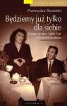Będziemy już tylko dla siebie Dzieje miłości Edith Piaf i Marcela Słowiński Przemysław
