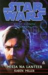 Star Wars Wojny Klonów Gambit Misja na Lanteeb  Miller Karen