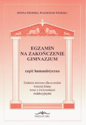 Egz. na zakończenie gimnazjum. Cz. humanistyczna Iwona Wierzba, Waldemar Wierzba