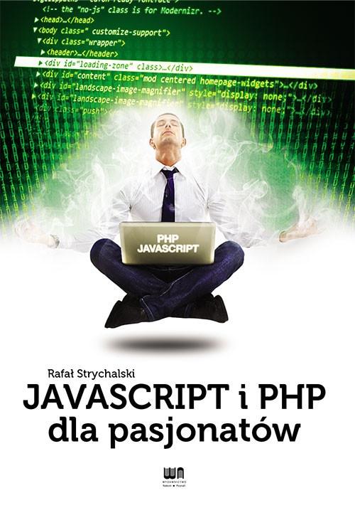 JavaScript i PHP dla pasjonatów Strychalski Rafał