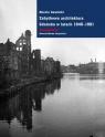 Zabytkowa architektura Gdańska w latach 1945-1951 Gawlicki Marcin