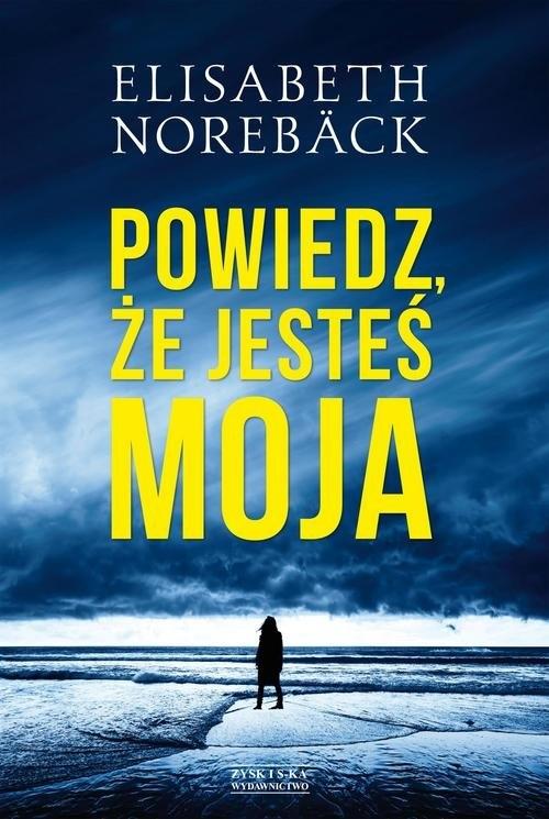 Powiedz, że jesteś moja Noreback Elisabeth