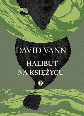 Halibut na Księżycu David Vann