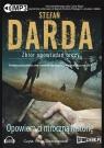 Opowiem ci mroczną historię  (Audiobook) Zbiór opowiadań grozy Darda Stefan
