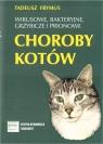 Wirusowe, bakteryjne... choroby kotów Tadeusz Frymus
