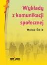 Wykłady z komunikacji społecznej / Zasady kultu wyobraźni / Ontologia sukcesu Smid Wacław