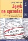 Język na sprzedaż czyli o tym, jak język służy reklamie i jak reklama Bralczyk Jerzy