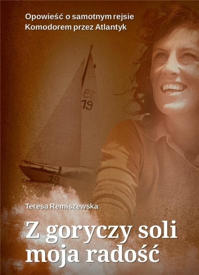 Z goryczy soli moja radość Teresa Remiszewska