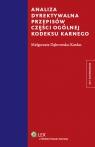 Analiza dyrektywalna przepisów części ogólnej kodeksu karnego Dąbrowska-Kardas Małgorzata