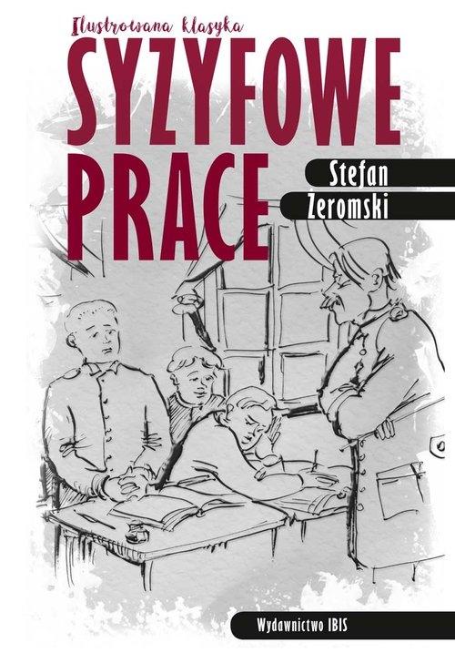 Syzyfowe prace Ilustrowana klasyka Żeromski Stefan