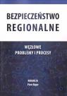 Bezpieczeństwo regionalne. Węzłowe problemy... red. Piotr Bajor