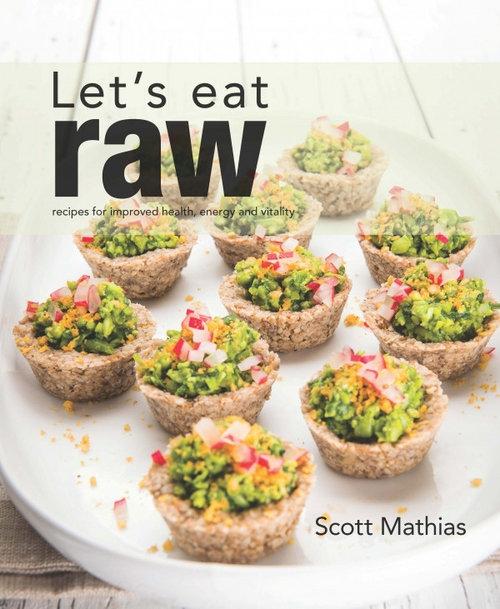 Let's Eat Raw Mathias Scott