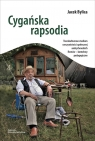 Cygańska rapsodia Transkulturowe studium rzeczywistości społecznej Bylica Jacek