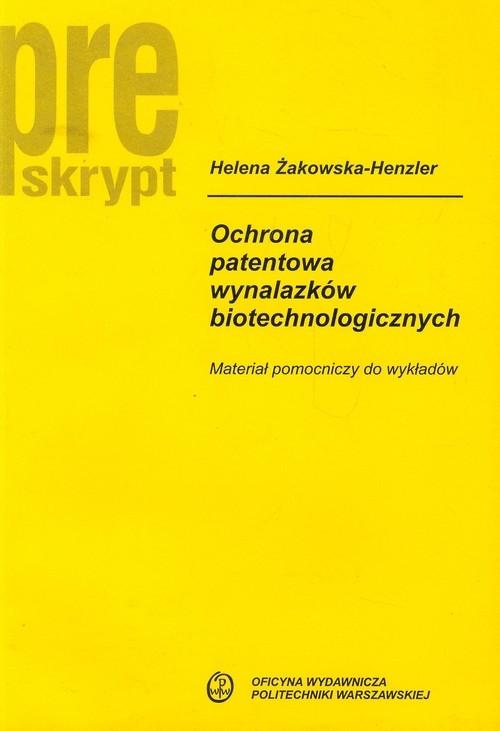 Ochrona patentowa wynalazków biotechnologiczny Żakowska-Henzler Helena