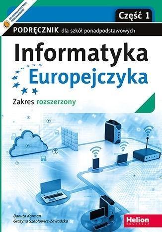 Informatyka Europejczyka. Podręcznik dla szkół ponadpodstawowych. Zakres rozszerzony. Część 1 Danuta Korman, Grażyna Szabłowicz-Zawadzka