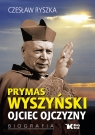 Prymas Wyszyński Ojciec Ojczyzny