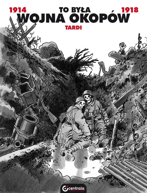To była wojna okopów Tardi