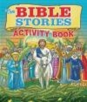 The Bible Stories Activity Book