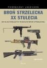 Broń strzelecka XX stulecia McNab Chris