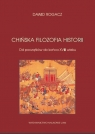 Chińska filozofia historii Od początków do końca XVIII wieku Rogacz Dawid