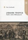 Jarmark tradycji Studia i szkice folklorystyczne