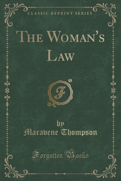 The Woman's Law (Classic Reprint) Thompson Maravene