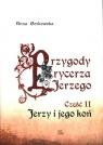 Przygody rycerza Jerzego. Część 2. Jerzy i jego koń